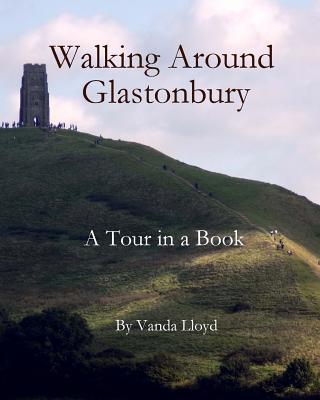 Walking Around Glastonbury