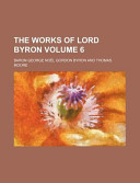 The Works of Lord Byron Volume 6