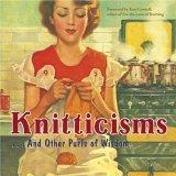 Knitticisms . . . And Other Purls Of Wisdom
