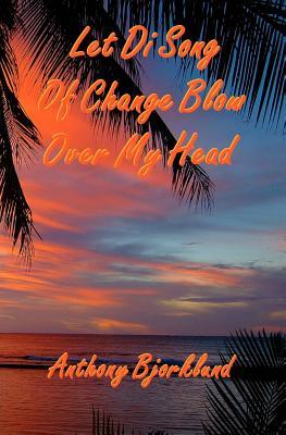 Let Di Song of Change Blow over My Head