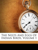 The Nests and Eggs of Indian Birds, Volume 1