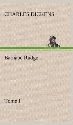 Barnabe Rudge Tome I