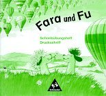 Fara und Fu, neue Rechtschreibung, Schreibübungsheft, Druckschrift