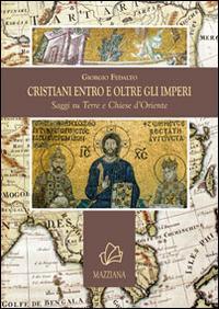 Cristiani entro e oltre gli imperi. Saggi su terre e chiese d'Oriente