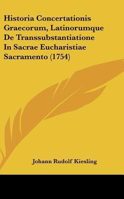 Historia Concertationis Graecorum, Latinorumque de Transsubstantiatione in Sacrae Eucharistiae Sacramento (1754)