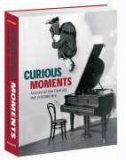 Curious Moments: Archive of the Century