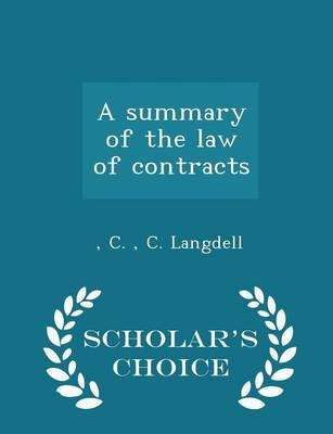 A Summary of the Law of Contracts - Scholar's Choice Edition