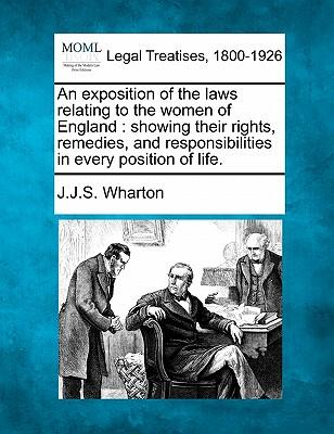An Exposition of the Laws Relating to the Women of England
