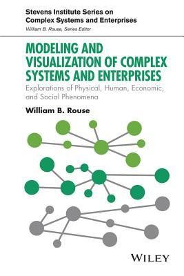 Modeling and Visualization of Complex Systems and Enterprises