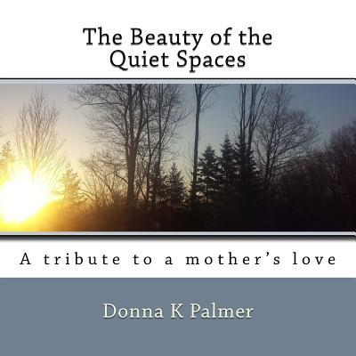 The Beauty of the Quiet Spaces