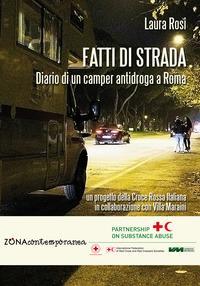 Fatti di strada. Diario di un camper antidroga a Roma