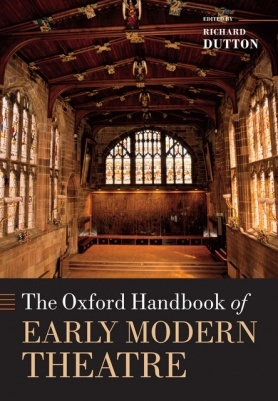 The Oxford Handbook of Early Modern Theatre