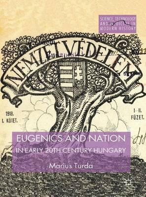 Eugenics and Nation in Early 20th Century Hungary