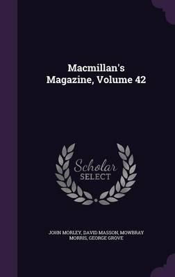 MacMillan's Magazine, Volume 42