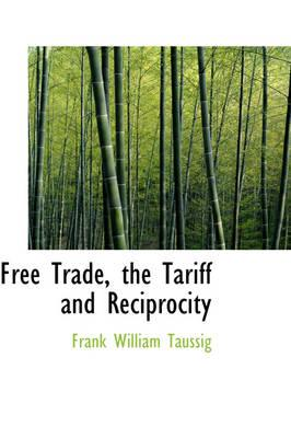 Free Trade, the Tariff and Reciprocity