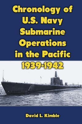 Chronology of U.s. Navy Submarine Operations in the Pacific 1939-1942