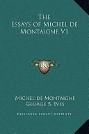 The Essays of Michel de Montaigne V1