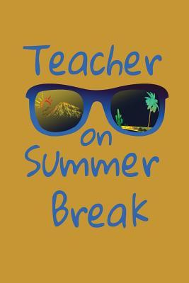 Teacher on Summer Break