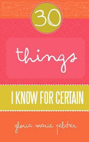 30 Things I Know for Certain