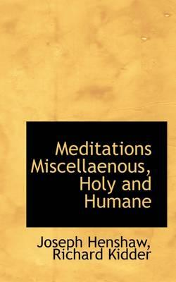 Meditations Miscellaenous, Holy and Humane