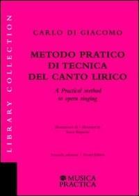 Metodo pratico di tecnica del canto lirico - A Practical Method to Opera Singing