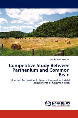Competitive Study Between Parthenium and Common Bean