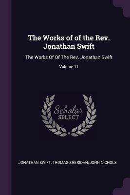 The Works of of the Rev. Jonathan Swift