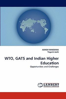 WTO, GATS and Indian Higher Education