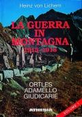 La guerra in montagna 1915-1918 / Ortles, Adamello, Giudicarie, Garda ovest