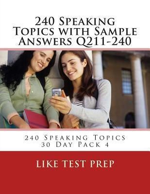 240 Speaking Topics With Sample Answers Q211-240