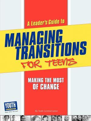 A Leader's Guide to Managing Transitions for Teens
