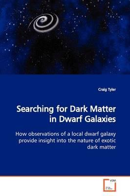 Searching for Dark Matter in Dwarf Galaxies