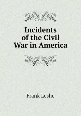 Incidents of the Civ...