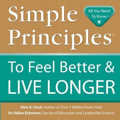 Simple Principles to Feel Better & Live Longer