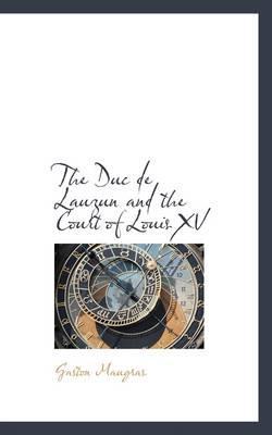 The Duc de Lauzun an...
