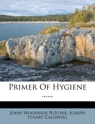 Primer of Hygiene .....