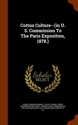 Cotton Culture--(In U. S. Commission to the Paris Exposition, 1878.)