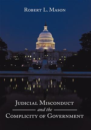 Judicial Misconduct and the Complicity of Government