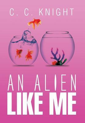 An Alien Like Me