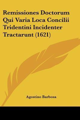 Remissiones Doctorum Qui Varia Loca Concilii Tridentini Incidenter Tractarunt (1621)