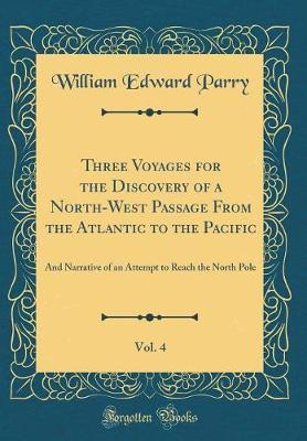 Three Voyages for the Discovery of a North-West Passage From the Atlantic to the Pacific, Vol. 4