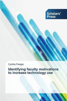 Identifying faculty motivations to increase technology use