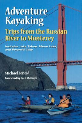 Adventure Kayaking from the Russian River to Monterey