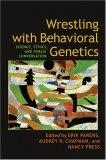 Wrestling with Behavioral Genetics