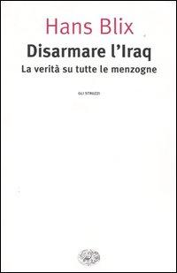 Disarmare l'Iraq