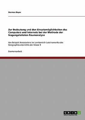 Zur Bedeutung und den Einsatzmöglichkeiten des Computers und Internets bei der Methode der fragengeleiteten Raumanalyse