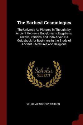 The Earliest Cosmologies