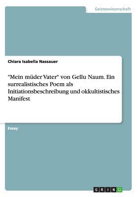 """""""Mein müder Vater"""" von Gellu Naum. Ein surrealistisches Poem als Initiationsbeschreibung und okkultistisches Manifest"""