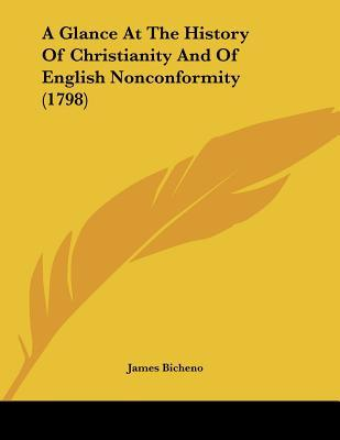 A Glance at the History of Christianity and of English Nonconformity (1798)