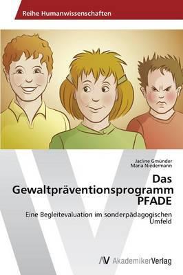 Das Gewaltpräventionsprogramm PFADE
